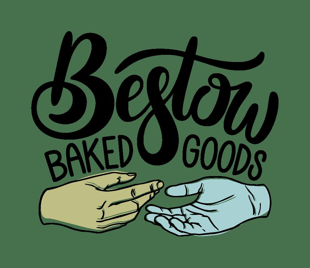 Bestow Baked Goods